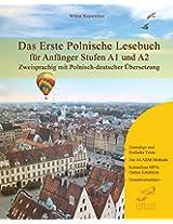 Das Erste Polnische Lesebuch Für Anfänger: Stufen A1 Und A2 Zweisprachig Mit Polnisch-deutscher Übersetzung: Volume 1 (Gestufte Polnische Lesebücher)