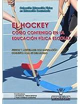 El Hockey como contenido en la Educación Física escolar: Juegos y actividades con implicación cognitiva para su desarrollo (Educación Física en Educación Secundaria) (Spanish Edition)
