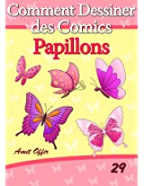 Livre de Dessin: Comment Dessiner des Comics - Papillons (Apprendre Dessiner t. 29) (French Edition)