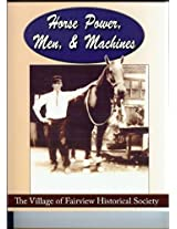 Horse Power, Men And Machines