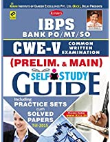 IBPS Bank PO/MT/SO CWE-V Common Written Examination (Preliminary & Main) Self-study Guide Practice Sets Cum Solved Papers Till 2015