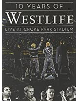 10 Years Of-Westlife-Live At Croke Park Stadium