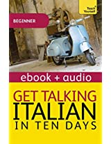 Get Talking Italian  in Ten Days: Teach Yourself (Kindle Enhanced Edition): Kindle audio ebook (Teach Yourself Audio eBooks)