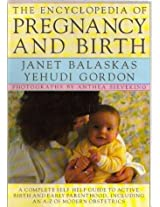 The Encyclopedia Of Pregnancy And Birth (Macdonald Encyclopedia)