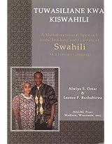Tuwasiliane Kwa Kiswahili: Let's Communicate in Swahili