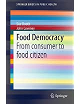 Food Democracy: From consumer to food citizen (SpringerBriefs in Public Health)