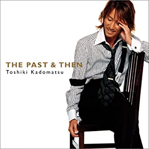 THE PAST & THEN