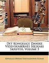 Det Kongelige Danske Videnskabernes Selskabs Skrifter, Volume 5