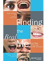 Finding the Real Me: True Tales of Sex and Gender Diversity