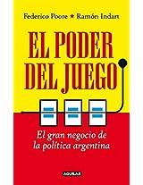 El poder del juego: El gran negocio de la política argentina