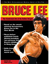 Bruce Lee: The Celebrated Life of the Golden Dragon (The Bruce Lee library)