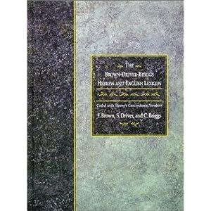 【クリックで詳細表示】The Brown-Driver-Briggs Hebrew and English Lexicon: With an Appendix Containing the Biblical Aramaic : Coded With the Numbering System from Strong's Exhaustive Concordance of the Bible: Francis Brown, S. Driver, C. Briggs: 洋書
