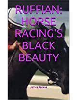 HORSE RACING: RUFFIAN THE BLACK BEAUTY