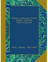 Dalaim; anthológia Petöfi Sándor legszebb költeményeiböl