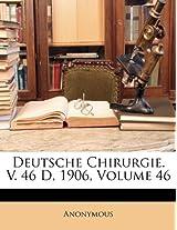 Deutsche Chirurgie. V. 46 D, 1906, Volume 46
