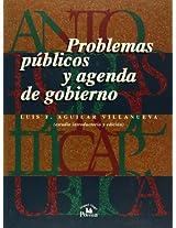 Problemas publicos y agenda de gobierno / Public Issues and Government Agenda: 3 (Antologias De Politica Publica / Anthologies of Public Policy)