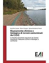 Risanamento chimico e biologico di terreni contaminati da Cr(VI): La bonifica di terreni inquinati da Cromo esavalente. Riducenti chimici e biologici a confronto