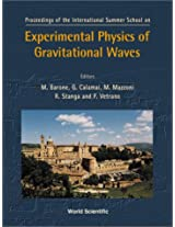 Experimental Physics of Gravitational Waves: Proceedings of the International Summer School, Urbino, Italy, 6-18 September 1999