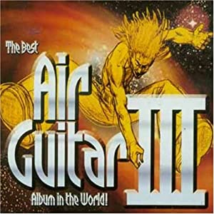 The Best Air Guitar Album In The World... Ever! �V