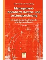 Managementorientierte Kosten- und Leistungsrechnung: mit begleitender Großfallstudie und Klausuraufgaben (Teubner Studienbücher Wirtschaftswissenschaften)