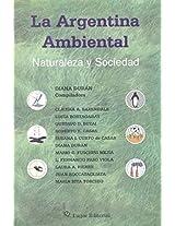 La Argentina Ambiental: Naturaleza y Sociedad