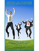 Endlich mit Schwung aus der Komfortzone: Organisiert in die eigene Work-Life-Balance (German Edition)
