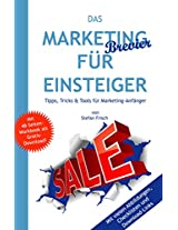 Das Marketing-Brevier für Einsteiger: Tipps, Tricks & Tools für Marketing-Anfänger (German Edition)