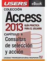 Access 2013: Consultas de selección y acción (Colección Access 2013)