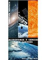 Astronomia y Ciencias para curiosos (Spanish Edition)