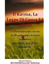 Il Karma, La Legge Di Causa Ed Effetto  + 7 Potentissime storie Raffinatissime lezioni indirette specifiche per il tuo inconscio (Special Editio) (Italian Edition)