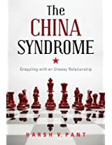 The China Syndrom: Grappling with an Uneasy Relationship