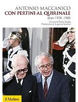 Con Pertini al Quirinale: Diari 1978-1985 (Biblioteca storica)