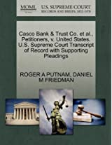 Casco Bank & Trust Co. et al., Petitioners, V. United States. U.S. Supreme Court Transcript of Record with Supporting Pleadings