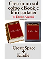 Crea in un sol colpo eBook e libri cartacei (Italian Edition)