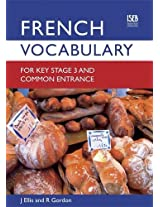 French Vocabulary for Key Stage 3 and Common Entrance (2nd Edition) (Vocabulary for Ks3 and Ce)