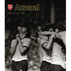 Arsenal: Extraordinary Images of an Amazing Club (Official Illustrated History)