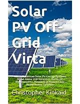 Solar PV Off-Grid Virta: Miten Rakentaa Solar PV Energy Systems Stand Alone LED-Valaistus, Kamerat, Elektroniikka, Viestintä ja Remote Site Home Power Systems (Finnish Edition)