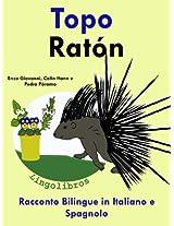 Racconto Bilingue in Italiano e Spagnolo: Topo - Ratón (Serie Animali e Piantine in vaso Vol. 4) (Italian Edition)