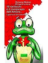 10 ranocchi e il rompicapo dell'Amore...il giorno di San Valentino (le Chicche)
