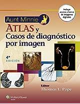 Aunt Minnie. Atlas y Casos de Diagnostico por Imagen