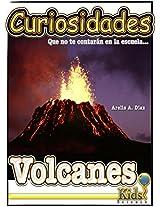 Volcanes: Curiosidades que no te contarán en la escuela: Enciclopedia de Ciencia para Niños (Spanish Edition)