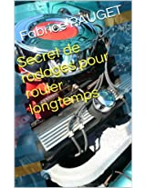Secret de rodages pour rouler longtemps (French Edition)