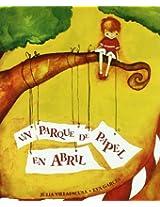 Un parque de papel en abril / A Paper Park in April (El Triciclo / the Tricycle)
