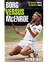 Borg versus McEnroe: The Greatest Rivalry, the Greatest Match