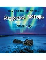 Mystical World - Beyond The Horizon 2