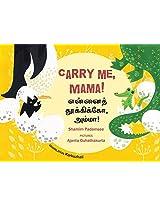 Carry Me, Mama!/Ennai Thookiko, Amma! (Bilingual: English/Tamil)