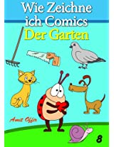 Zeichnen Bücher: Wie Zeichne ich Comics - Der Garten (Zeichnen für Anfänger Bücher 8) (German Edition)
