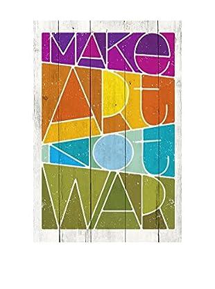 Really Nice Things Holztafel Make Art Not War