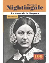 Florence Nightingale: La dama de la lampara / The Lady of the Lamp (100 Personajes / Collection of 100 Personalities)