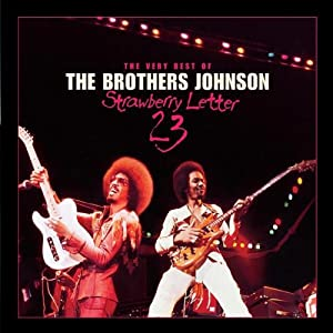 Strawberry Letter 23 / The Very Best of the Brothers Johnson